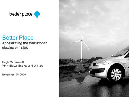 Better Place Accelerating the transition to electric vehicles