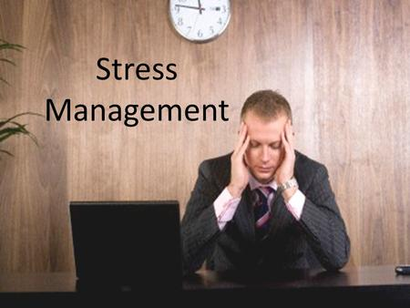 Stress Management. Table of Contents What is stress How stress is affecting you Your reaction to stress The 4 A's of stress relief Manage your stress.