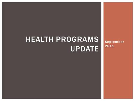 September 2011 HEALTH PROGRAMS UPDATE. ALASKA HEALTH WORKFORCE COALITION.