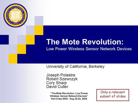 The Mote Revolution: Low Power Wireless Sensor Network Devices