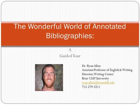 The Wonderful World of Annotated Bibliographies: