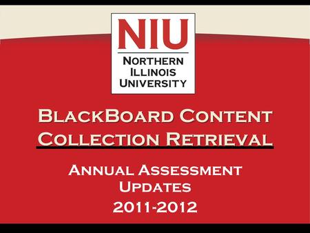 BlackBoard Content Collection Retrieval Annual Assessment Updates 2011-2012.