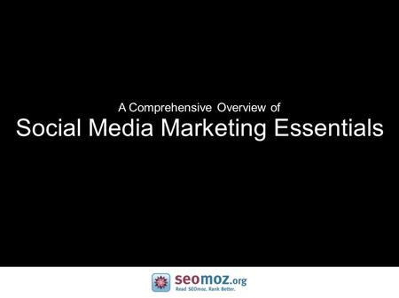 A Comprehensive Overview of Social Media Marketing Essentials.