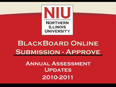 BlackBoard Online Submission - Approve Annual Assessment Updates 2010-2011.
