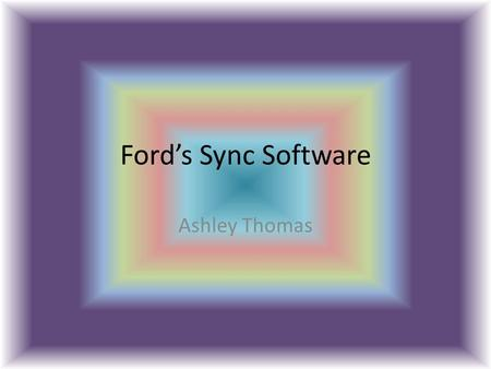 Ford's Sync Software Ashley Thomas. What is Sync Software? a digital interface that uses specialized software that allows drivers and passengers to control.