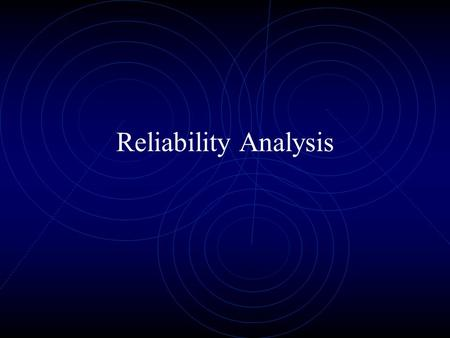 Reliability Analysis. Overview of Reliability What is Reliability? Ways to Measure Reliability Interpreting Test-Retest and Parallel Forms Measuring and.