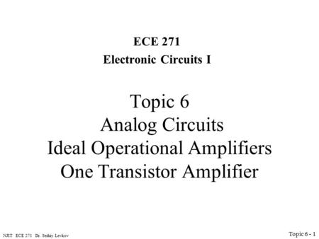ECE 271 Electronic <strong>Circuits</strong> I