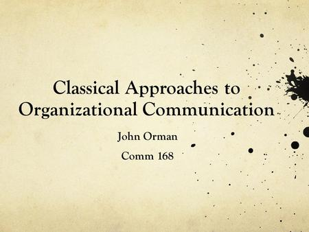 Classical Approaches to Organizational Communication