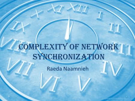 1 Complexity of Network Synchronization Raeda Naamnieh.