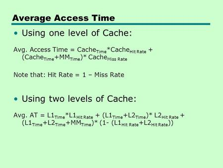 Using one level of Cache: