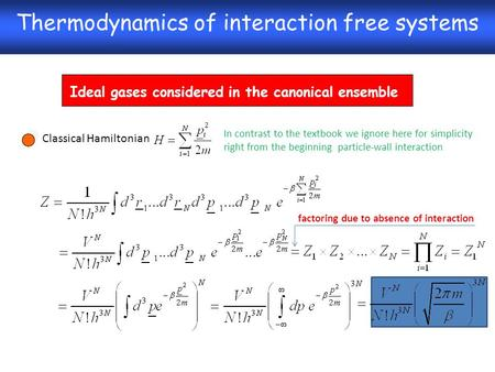 Thermodynamics of interaction free systems