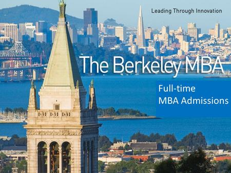 Full-time MBA Admissions. Outreach Application Process Selection/admission process Yield Events.