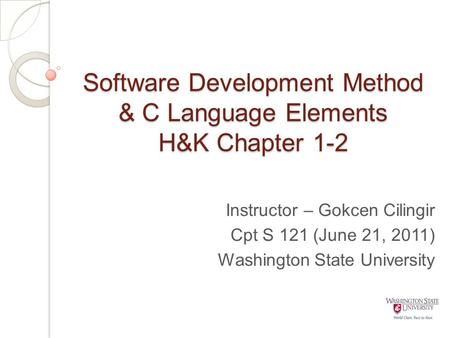 Software Development Method & C Language Elements H&K Chapter 1-2