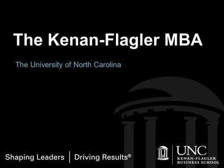 The University of North Carolina The Kenan-Flagler MBA.