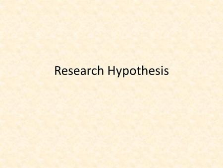 Research Hypothesis.