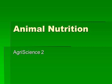 Animal Nutrition AgriScience 2 Animal Digestion Review  Digestive system types  Monogastric  Polygastric.