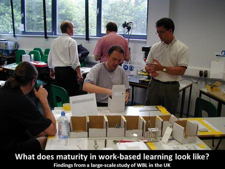 What does maturity in work-based learning look like? Findings from a large-scale study of WBL in the UK.