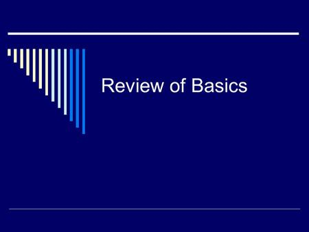 Review of Basics. REVIEW OF BASICS PART I Measurement Descriptive Statistics Frequency Distributions.
