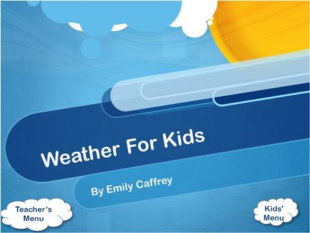 Weather For Kids By Emily Caffrey Teacher's Menu Kids' Menu.