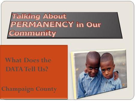 How do Champaign County Children Enter the Child Welfare System? Champaign County Indicated reports FY 2010 SourceNumber Percent of total Law enforcement22548%