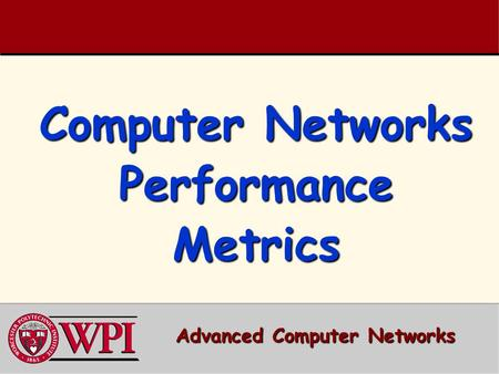 Computer Networks Performance Metrics Advanced Computer Networks.