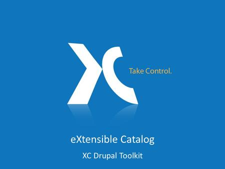 EXtensible Catalog XC Drupal Toolkit. XC Software Overview User Interface for searching and browsing Library Website (on Drupal) VoyagerUR Research XC.