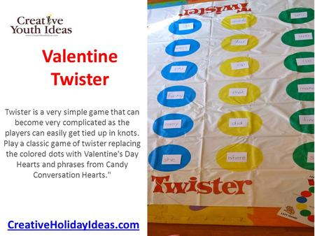 Valentine Twister Twister is a very simple game that can become very complicated as the players can easily get tied up in knots. Play a classic game of.