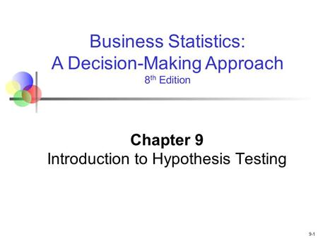 Chapter 9 Introduction to Hypothesis Testing
