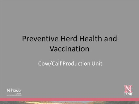 Preventive Herd Health and Vaccination Cow/Calf Production Unit.