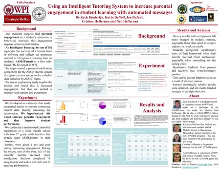 Using an Intelligent Tutoring System to increase parental engagement in student learning with automated messages By Zach Broderick, Kevin DeNolf, Jen Dufault,