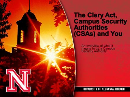 An overview of what it means to be a Campus Security Authority.