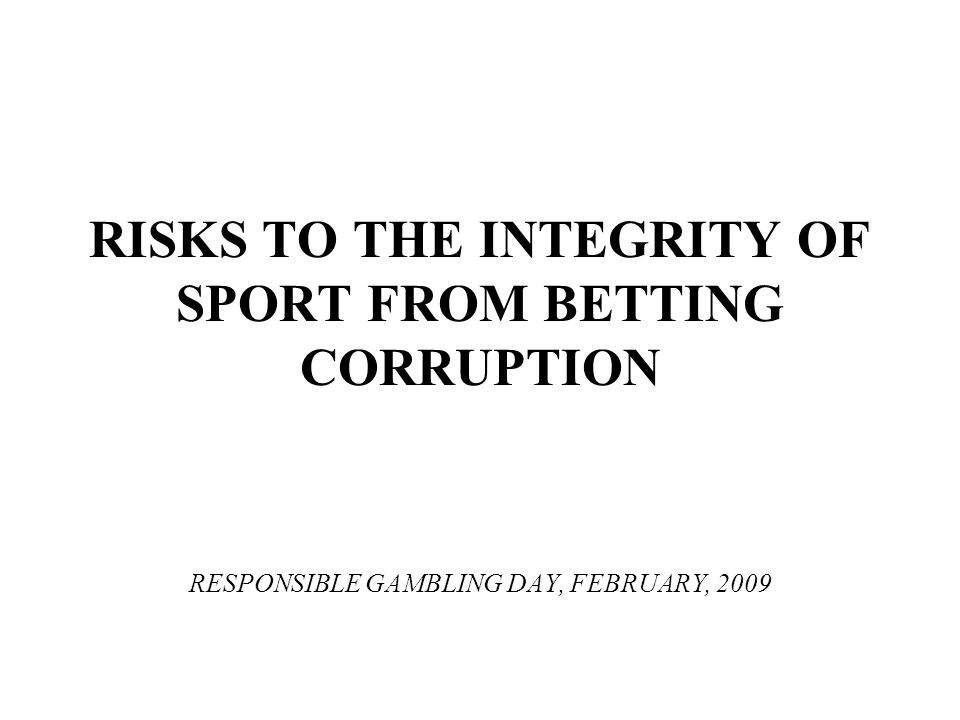 risks to the integrity of sport from betting corruption