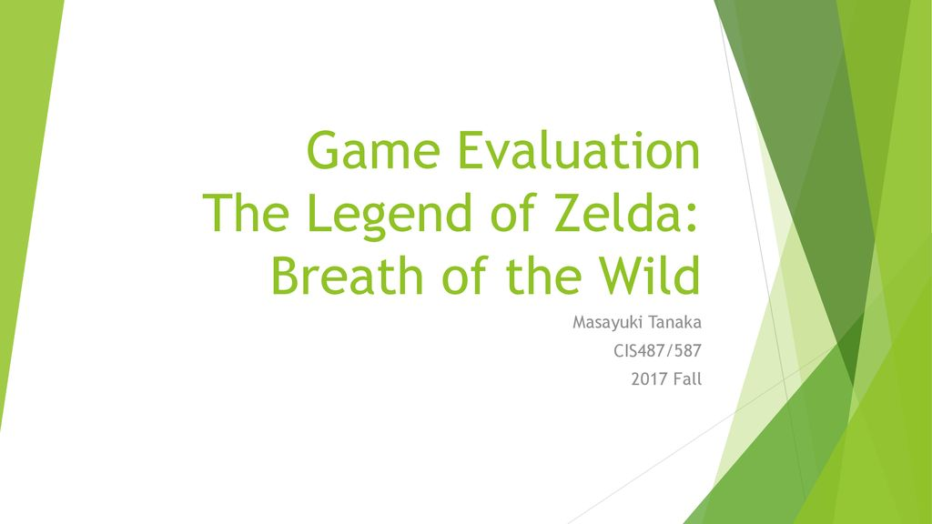 Game Evaluation The Legend Of Zelda Breath Of The Wild Ppt Download