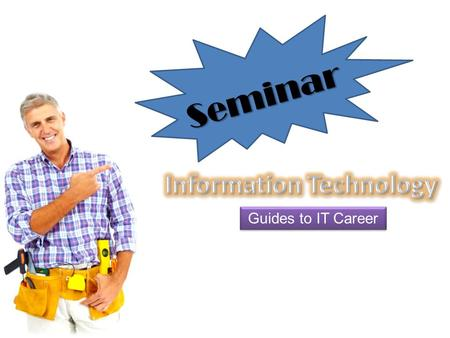 Guides to IT Career Seminar. Information technology (IT) refers to anything related to computing technology, such as networking, hardware, software,
