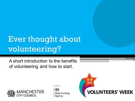 Ever thought about volunteering? A short introduction to the benefits of volunteering and how to start.