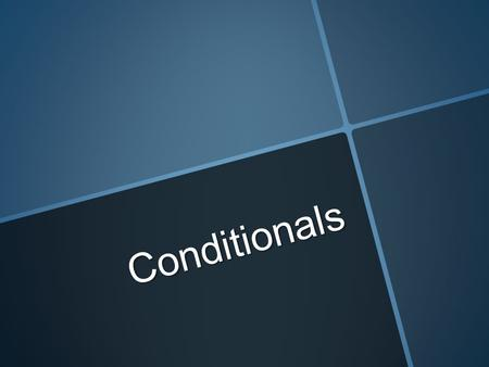 C o n d i t i o n a l s. Conditional sentences have two parts: an if clause and a main clause. The if clause can come either first or second. When the.
