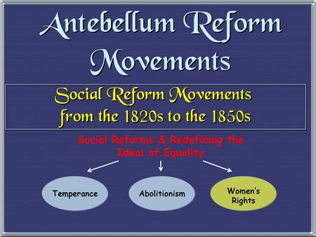 Social Reforms & Redefining the Ideal of Equality