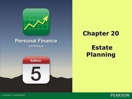 Chapter 20 Estate Planning. Copyright ©2014 Pearson Education, Inc. All rights reserved.20-2 Chapter Objectives Explain the use of a will Describe estate.