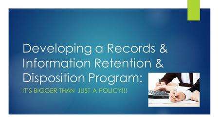 Developing a Records & Information Retention & Disposition Program:
