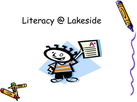 Lakeside. Lakeside The following literacy procedures will help you in every class.