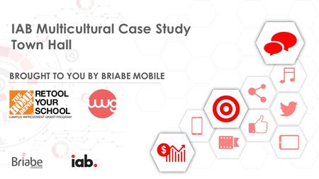 IAB Multicultural Case Study Town Hall. Briabe Mobile Confidential Agenda 2 I.Introduction II.Client Ask III.Target demographic IV.Campaign KPIs V.Briabe's.