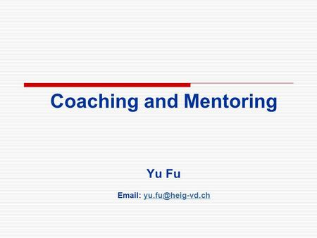 Coaching and Mentoring Yu Fu