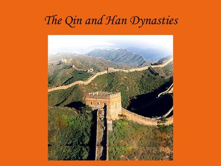 The Qin and Han Dynasties. Four Chinese Dynasties.