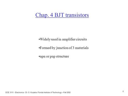 Pnp transistor ECE Electronics - Dr. S. Kozaitis- Florida Institute of Technology – Fall 2002.