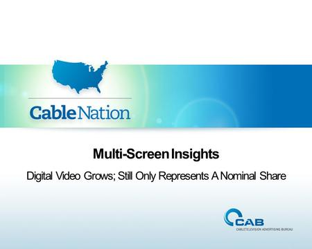 Multi-Screen Insights Digital Video Grows; Still Only Represents A Nominal Share.