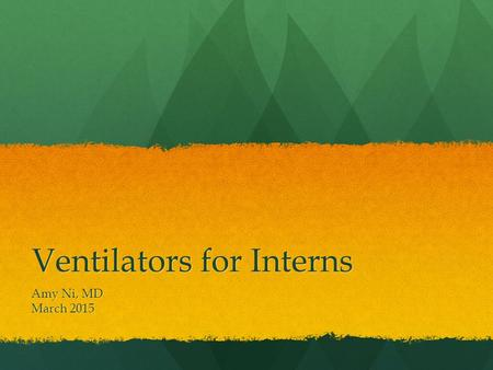 Ventilators for Interns