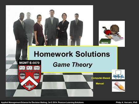 Homework Solutions MGMT E-5070 Game Theory Computer-Based Manual.