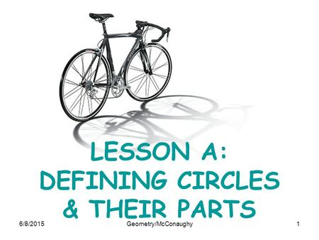 LESSON A: DEFINING CIRCLES & THEIR PARTS