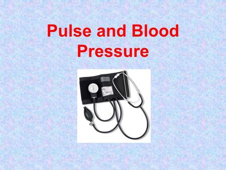 Pulse and Blood Pressure