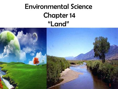 "Environmental Science Chapter 14 ""Land"""